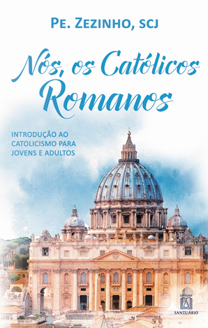 nos-os-catolicos-romanos-padre-zezinho
